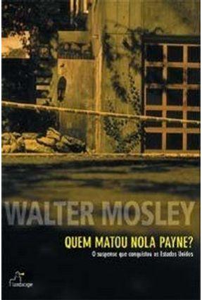 Quem Matou Nola Payne - Mosley,Walter   Hoshan.org