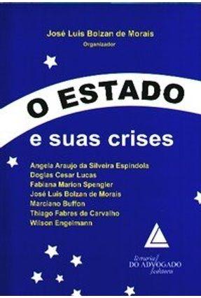 O Estado e Suas Crises - Morais,Jose Luis Bolzan de | Hoshan.org