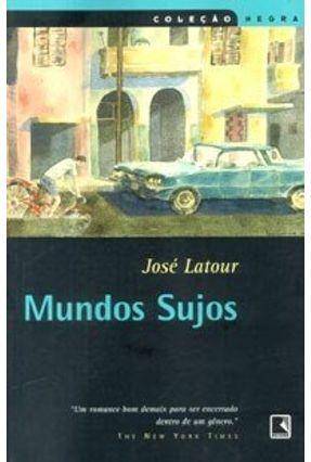 Mundos Sujos - Col. Negra - Latour,José | Hoshan.org