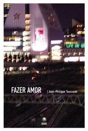 Fazer Amor - Toussaint,Jean-philippe   Hoshan.org