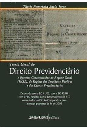 Teoria Geral do Direito Previdnciário - Jorge,Társis Nametala Sarlo | Hoshan.org
