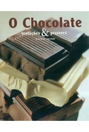 O Chocolate - Tentações & Prazeres - Vischi,Carlo Busso,Mario   Hoshan.org