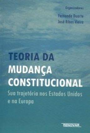 Teoria da Mudança Constitucional - Silva,Fernanda Duarte Lopes L Vieira,José Ribas | Hoshan.org