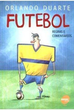 O Futebol : Regras e Comentários - Duarte,Orlando | Hoshan.org