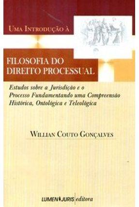 Uma Introdução À Filosofia do Direito Processual - Gonçalves,Willian Couto   Hoshan.org
