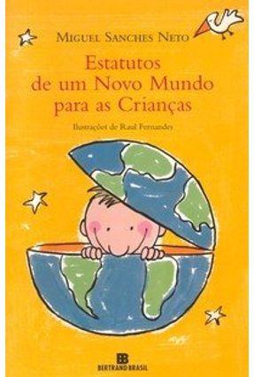 Estatutos de um Novo Mundo para as Crianças - Sanches Neto,Miguel   Nisrs.org