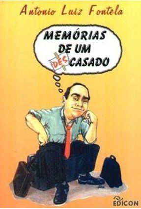 Memórias de um Descasado - Fontela,Antonio Luiz | Nisrs.org