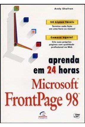 Aprenda em 24 Horas Ms Frontpage 98 - Shafran,Andy | Tagrny.org