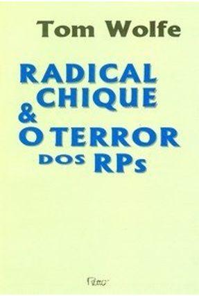 Radical Chique & O Terror dos Rps - Wolfe,Tom   Hoshan.org