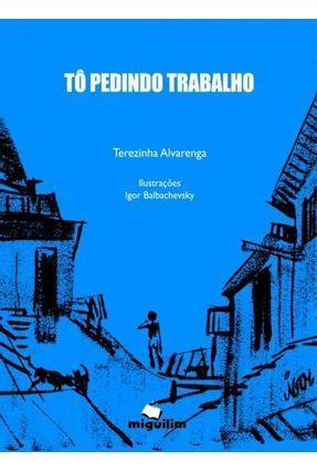 Tô Pedindo Trabalho - Alvarenga,Terezinha   Hoshan.org