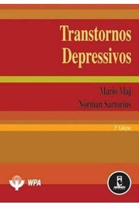 Transtornos Depressivos - 2ª Edição - Sartorius,Norman Maj,Mario | Hoshan.org