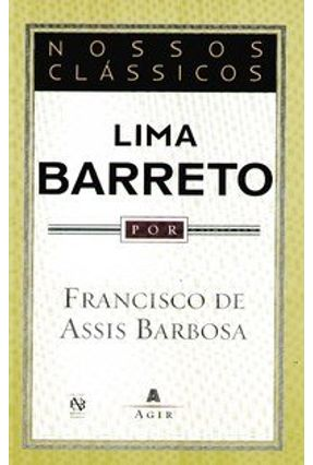 Nossos Clássicos - Lima Barreto - Barbosa,Francisco de Assis Barbosa,Francisco de Assis pdf epub