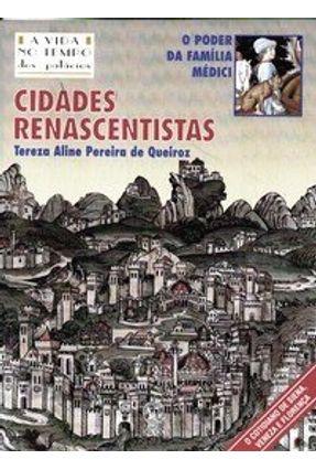 Cidades Renascentistas - Col. A Vida no Tempo - Queiroz,Tereza Aline Pereira de pdf epub