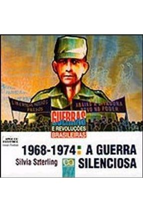1968-1974: A Guerra Silenciosa - Szterling,Silvia pdf epub