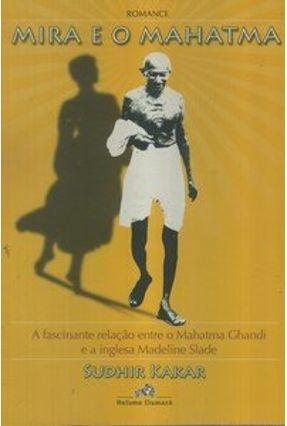 Mira e o Mahatma - Kakar,Sudhir | Hoshan.org