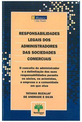 Responsabilidades Legais dos Administradores das Sociedades Comerciais - Silva,Tatiana Buzalaf de Andrade e | Tagrny.org