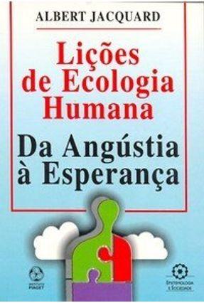 Lições de Ecologia Humana - Da Angústia À Esperança - Jacquard,Albert | Tagrny.org