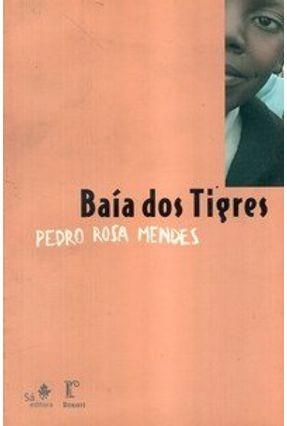 Baía dos Tigres - Mendes,Pedro Rosa pdf epub