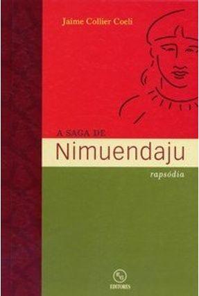 A Saga de Nimuendaju - Rapsódia - Coeli,Jaime Collier | Nisrs.org