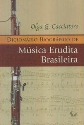 Dicionário Biográfico de Música Erudita Brasileira - Cacciatore,Olga G. | Hoshan.org