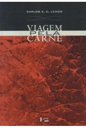 Viagem Pela Carne - Lemos,Carlos A. C. pdf epub
