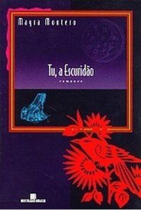 Tu; A Escuridão - Montero,Mayra pdf epub