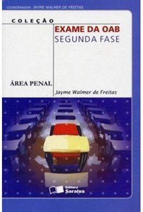 Edição antiga - Área Penal - Col. Exame da Oab - Segunda Fase - Freitas,Jayme Walmer de pdf epub