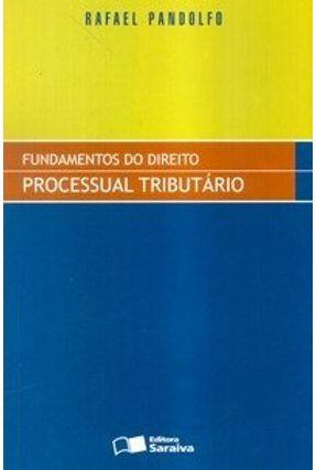 Fundamentos do Direito Processual Tributário - Pandolfo,Rafael | Hoshan.org