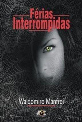 Férias Interrompidas - Manfro,Waldomiro   Hoshan.org