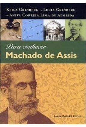Para Conhecer Machado de Assis - Grinberg,Lucia Almeida,Anita Correia Lima de Grinberg,Keila | Hoshan.org