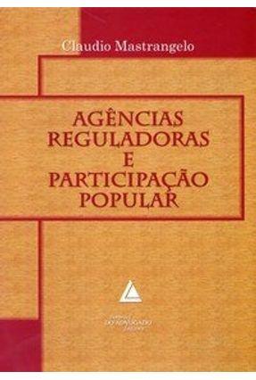Agências Reguladoras e Participação Popular - Mastrangelo,Claudio | Hoshan.org