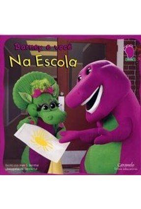 Barney e Você na Escola - Bernthal,Mark S. | Nisrs.org