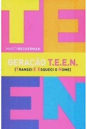 Geração T.e.e.n. - Beckerman,Marty pdf epub