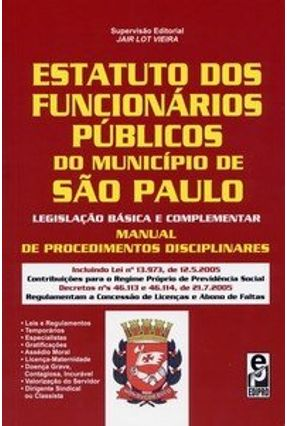 Estatuto dos Funcionários Públicos do Município de São Paulo - 2ª Ed. 2005 - Vieira,Jair Lot   Nisrs.org