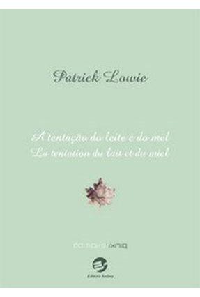 A Tentação do Leite e do Mel - Lowie,Patrick pdf epub