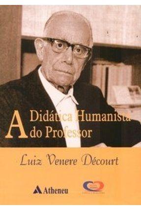 A Didática Humanista do Professor - Decourt,Luiz V. | Nisrs.org
