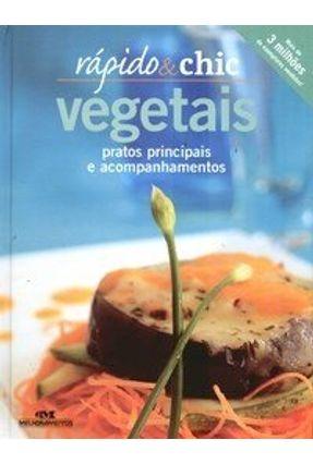 Vegetais - Pratos Principais e Acompanhamentos - Col. Rápido e Chic - Martin,Robyn | Hoshan.org