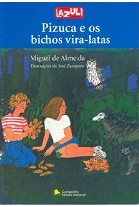 Pizuca e os Bichos Vira-latas - Série Lazuli Juvenil - Almeida,Miguel | Nisrs.org