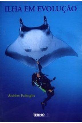 Ilha da Evolução - Falanghe,Alcides | Nisrs.org