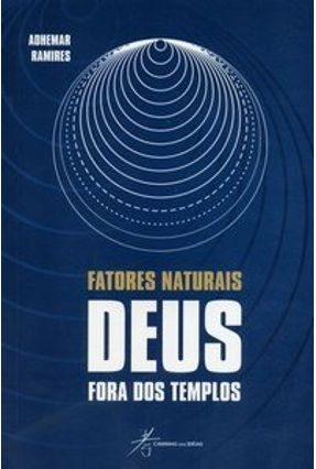 Fatores Naturais - Deus Fora dos Templos - Ramires,Adhemar pdf epub