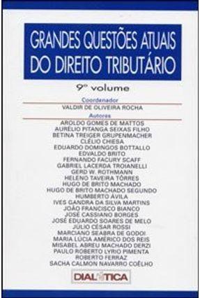 Grandes Questões Atuais do Direito Tributário - 9º Volume - Vários Autores Rocha,Valdir de Oliveira   Hoshan.org
