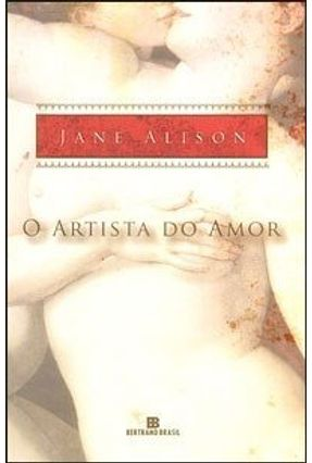 O Artista do Amor - Alison,Jane   Tagrny.org