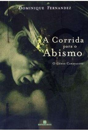 A Corrida para o Abismo - Fernandez,Dominique | Hoshan.org