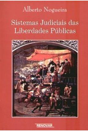 Sistemas Judiciais das Liberdades Públicas - Nogueira,Alberto pdf epub