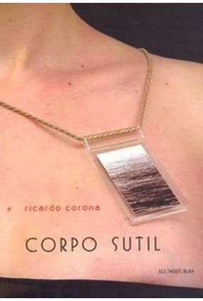 Corpo Sutil - Corona,Ricardo | Hoshan.org