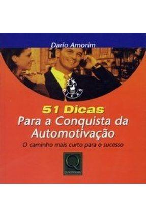 51 Dicas para a Conquista da Automotivação - O Caminho Mais Curto para o Sucesso - Amorim,Dario   Hoshan.org