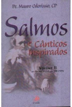 Salmos e Cânticos - Volume II - Do Salmo 51 (52) ao 100 (101) - Odoríssio,Mauro pdf epub