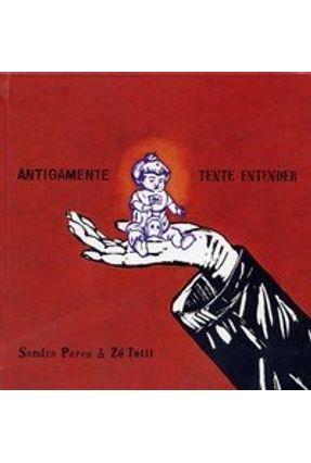 Antigamente - Tente Entender - Vol. 4 - Peres,Sandra Tatit,Zé   Nisrs.org