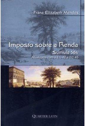 Imposto Sobre a Renda - Súmula 584 - Mendes,Frana Elizabeth pdf epub