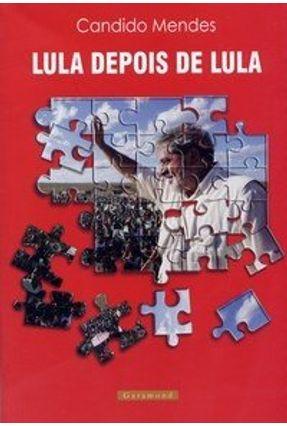 Lula Depois de Lula - Mendes,Candido | Hoshan.org